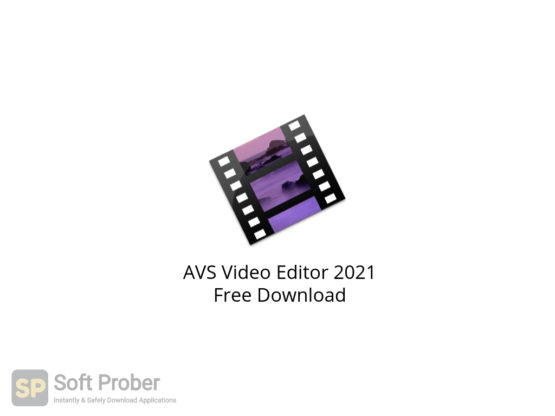 AVS Video Editor 2021 Free Download-Softprober.com