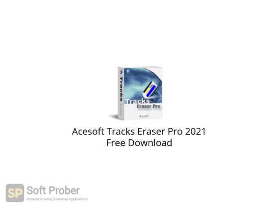 Acesoft Tracks Eraser Pro 2021 Free Download-Softprober.com