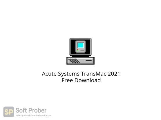 Acute Systems TransMac 2021 Free Download-Softprober.com