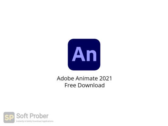 Adobe Animate 2021 Free Download-Softprober.com