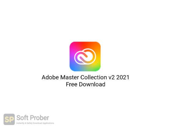 Adobe Master Collection v2 2021 Free Download-Softprober.com