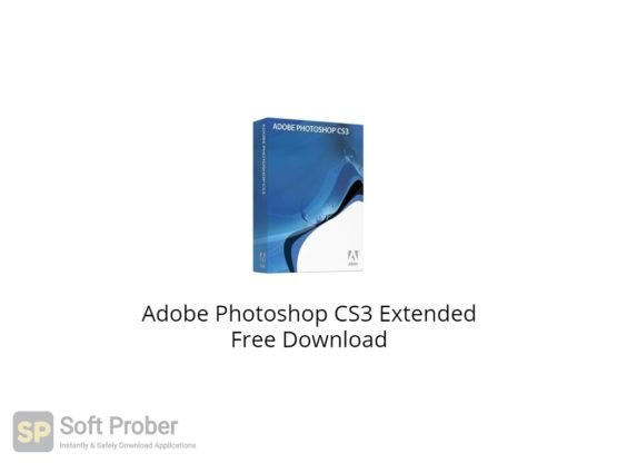 Adobe Photoshop CS3 Extended Free Download-Softprober.com