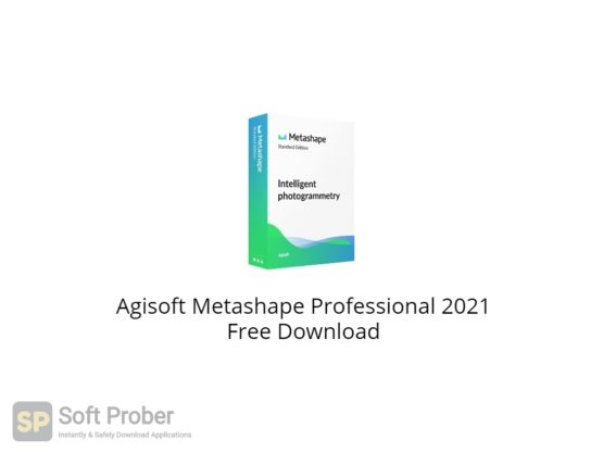 Agisoft Metashape Professional 2021 Free Download-Softprober.com