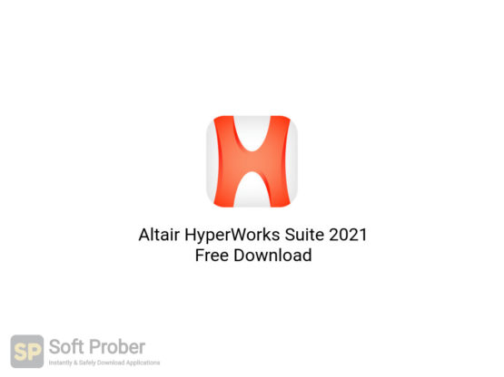 Altair HyperWorks Suite 2021 Free Download-Softprober.com