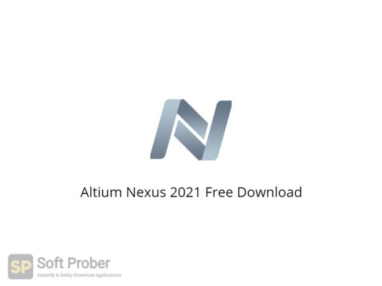 Altium Nexus 2021 Free Download-Softprober.com