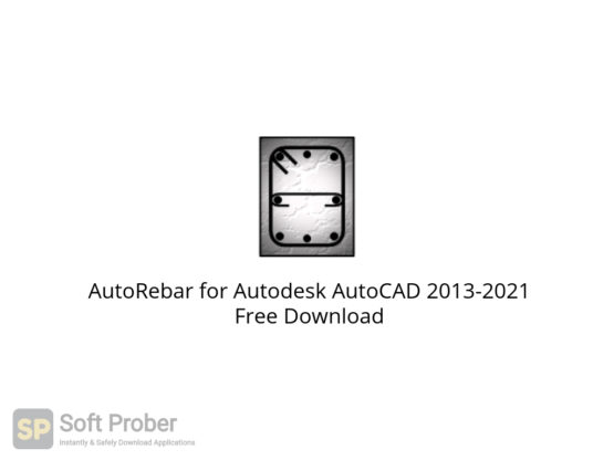 AutoRebar for Autodesk AutoCAD 2013 2021 Free Download-Softprober.com