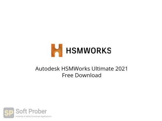 Autodesk HSMWorks Ultimate 2021 Free Download-Softprober.com