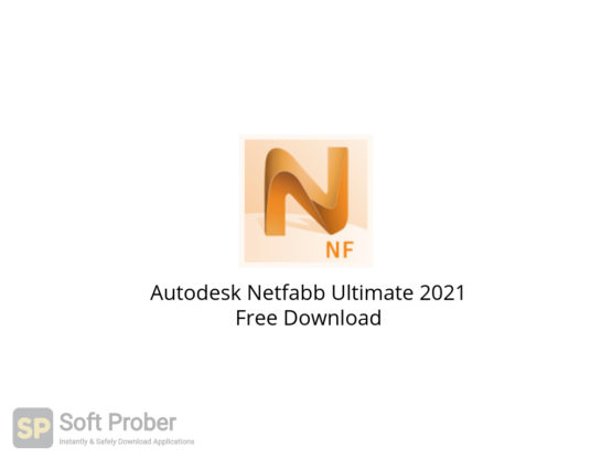 Autodesk Netfabb Ultimate 2021 Free Download-Softprober.com