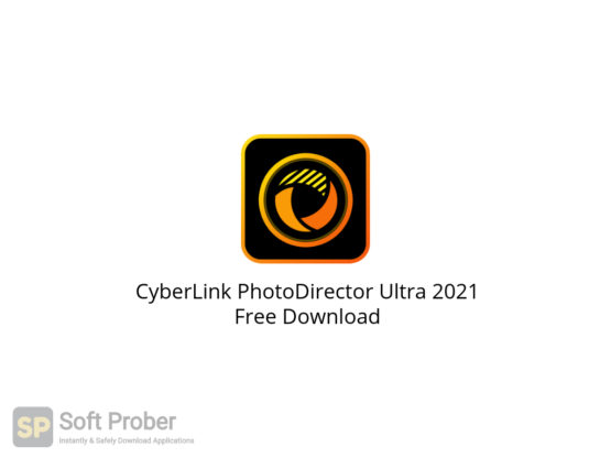 CyberLink PhotoDirector Ultra 2021 Free Download-Softprober.com