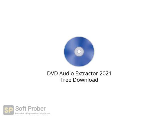 DVD Audio Extractor 2021 Free Download-Softprober.com