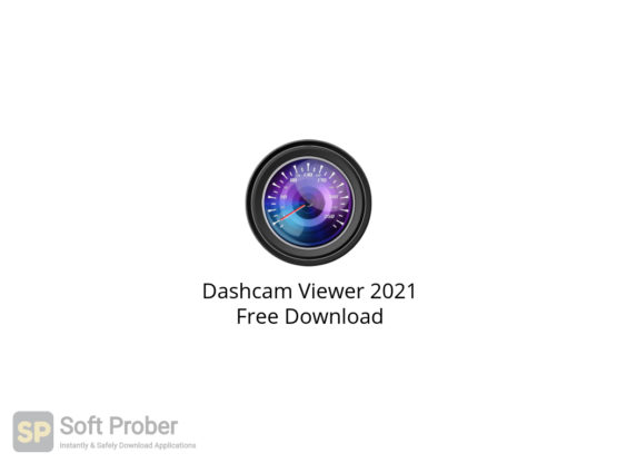 Dashcam Viewer 2021 Free Download-Softprober.com