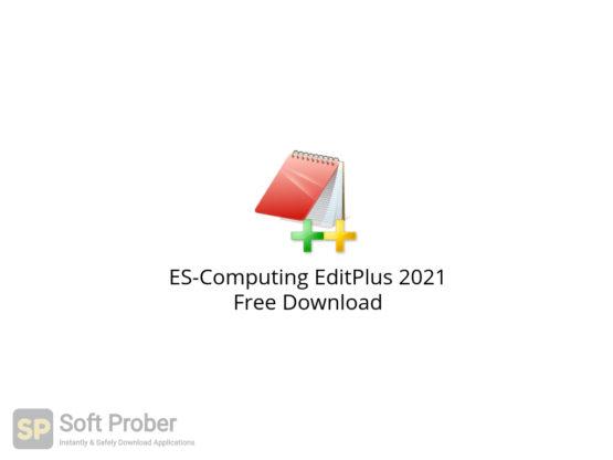 ES Computing EditPlus 2021 Free Download-Softprober.com