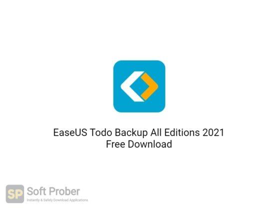 EaseUS Todo Backup All Editions 2021 Free Download-Softprober.com