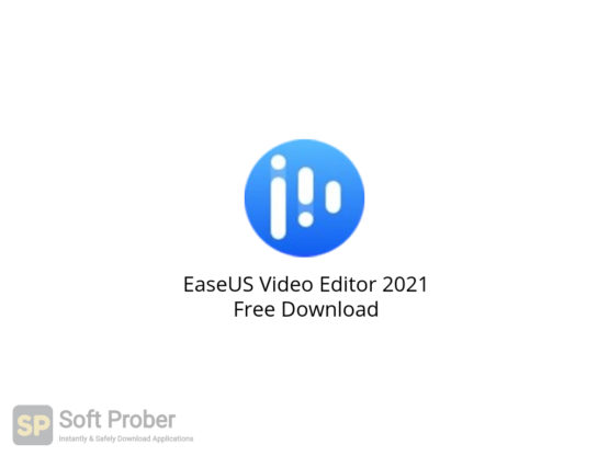 EaseUS Video Editor 2021 Free Download-Softprober.com