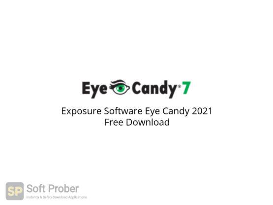 Exposure Software Eye Candy 2021 Free Download-Softprober.com