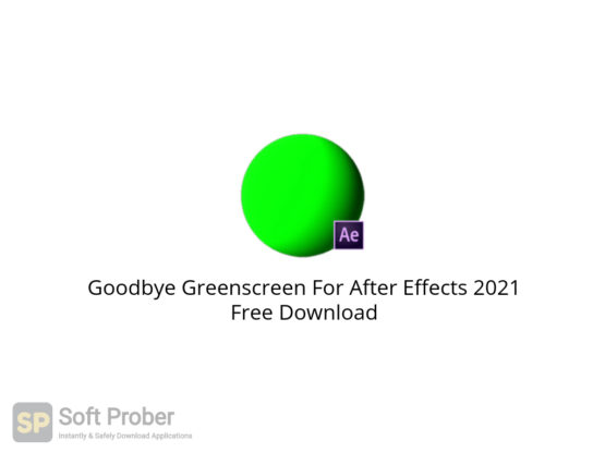 Goodbye Greenscreen For After Effects 2021 Free Download-Softprober.com