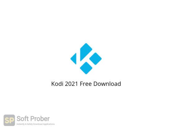Kodi 2021 Free Download-Softprober.com