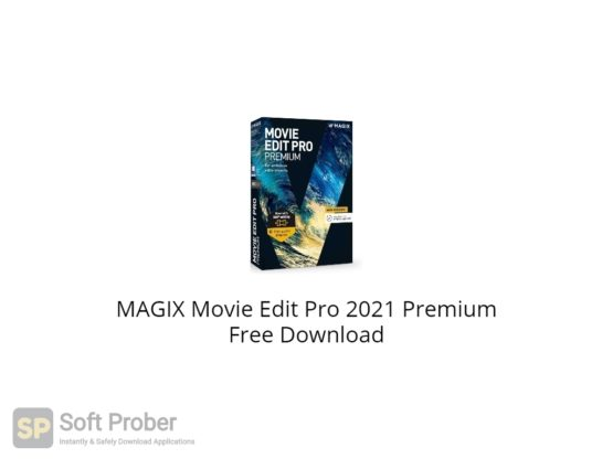 MAGIX Movie Edit Pro 2021 Premium Free Download-Softprober.com