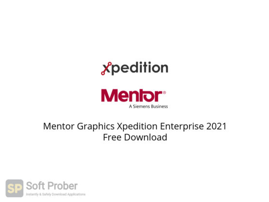 Mentor Graphics Xpedition Enterprise 2021 Free Download-Softprober.com