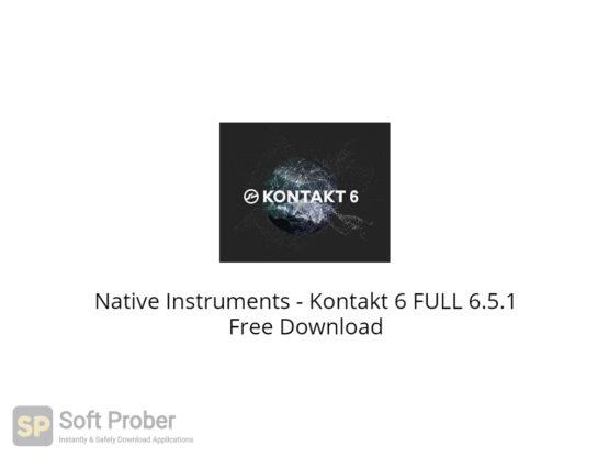 Native Instruments Kontakt 6 FULL 6.5.1 Free Download-Softprober.com