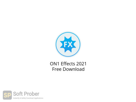 ON1 Effects 2021 Free Download-Softprober.com