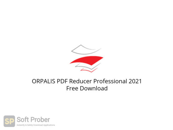 ORPALIS PDF Reducer Professional 2021 Free Download-Softprober.com