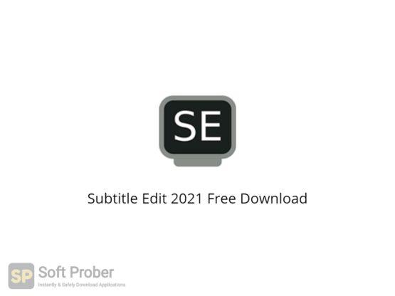 Subtitle Edit 2021 Free Download-Softprober.com