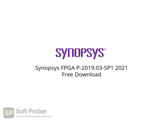 Synopsys FPGA P 2019.03 SP1 2021 Free Download-Softprober.com
