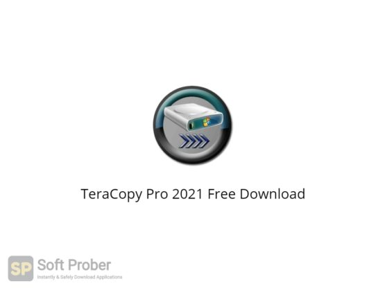 TeraCopy Pro 2021 Free Download-Softprober.com