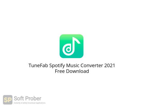 TuneFab Spotify Music Converter 2021 Free Download-Softprober.com
