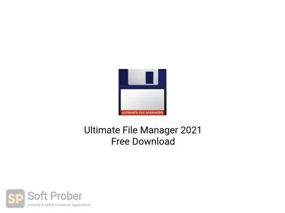 Ultimate File Manager 2021 Free Download-Softprober.com