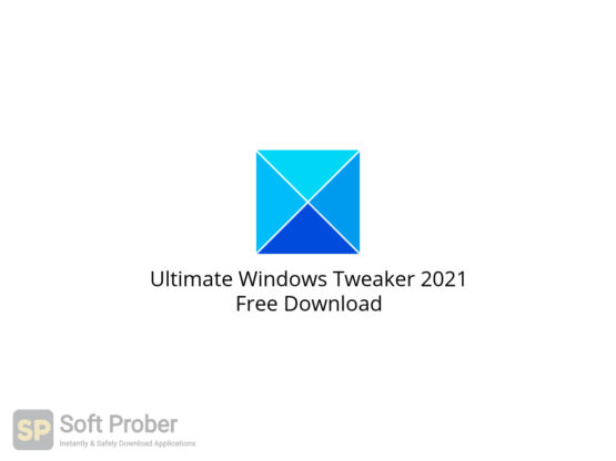 Ultimate Windows Tweaker 2021 Free Download-Softprober.com