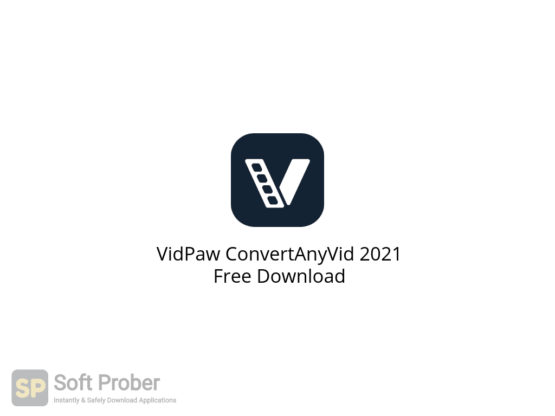 VidPaw ConvertAnyVid 2021 Free Download-Softprober.com