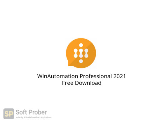 WinAutomation Professional 2021 Free Download-Softprober.com