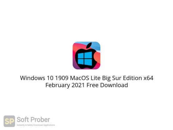 Windows 10 1909 MacOS Lite Big Sur Edition x64 February 2021 Free Download-Softprober.com