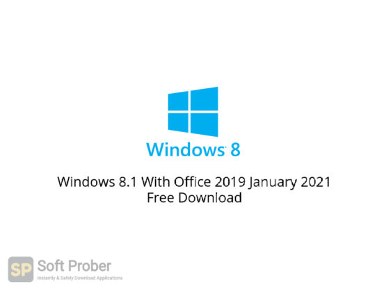 Windows 8.1 With Office 2019 January 2021 Free Download-Softprober.com
