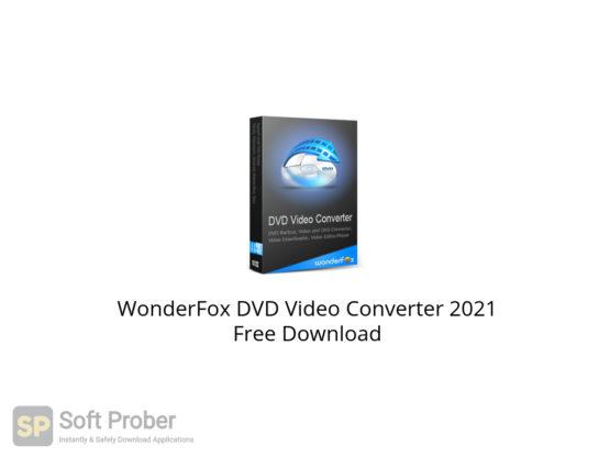 WonderFox DVD Video Converter 2021 Free Download-Softprober.com