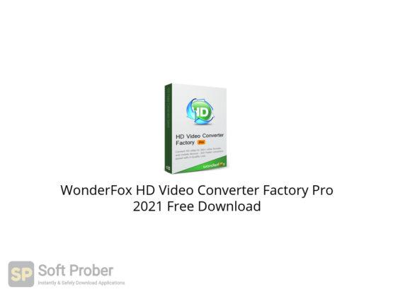 WonderFox HD Video Converter Factory Pro 2021 Free Download-Softprober.com