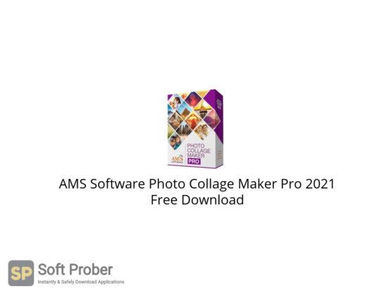 AMS Software Photo Collage Maker Pro 2021 Free Download-Softprober.com