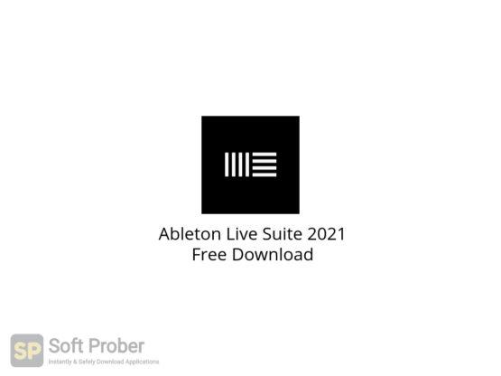 Ableton Live Suite 2021 Free Download-Softprober.com