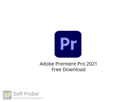 Adobe Premiere Pro 2021 Free Download-Softprober.com