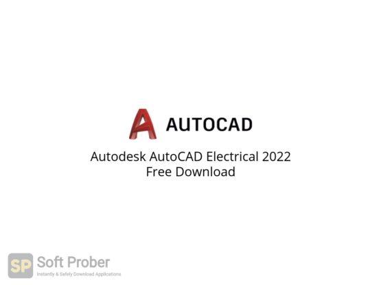 Autodesk AutoCAD Electrical 2022 Free Download-Softprober.com