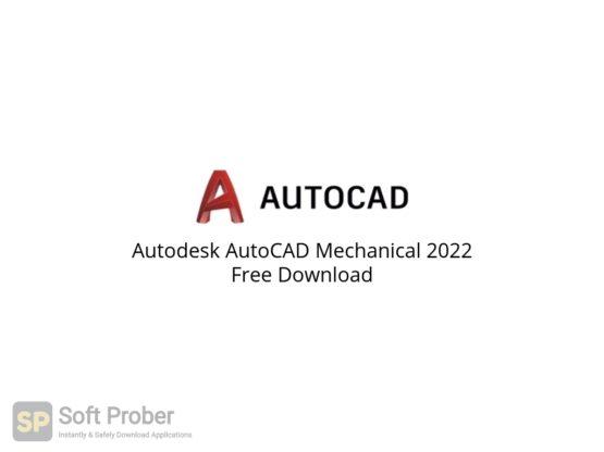 Autodesk AutoCAD Mechanical 2022 Free Download-Softprober.com