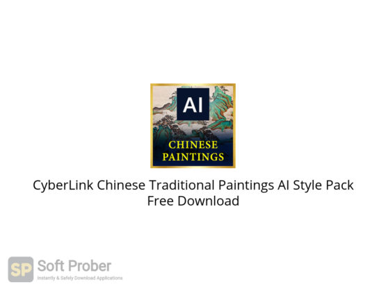 CyberLink Chinese Traditional Paintings AI Style Pack Free Download-Softprober.com