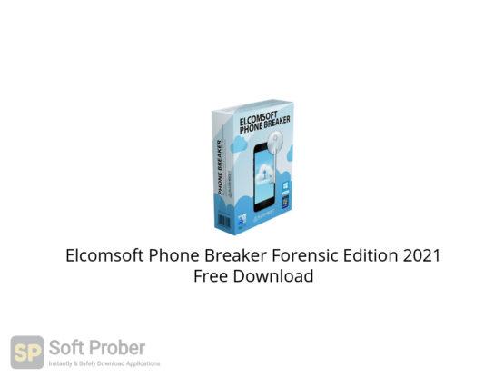 Elcomsoft Phone Breaker Forensic Edition 2021 Free Download-Softprober.com