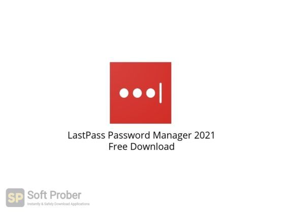LastPass Password Manager 2021 Free Download-Softprober.com