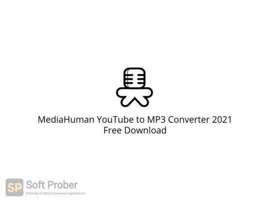 MediaHuman YouTube to MP3 Converter 2021 Free Download-Softprober.com