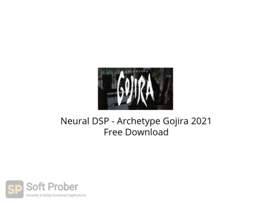 Neural DSP Archetype Gojira 2021 Free Download-Softprober.com