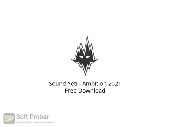 Sound Yeti Ambition 2021 Free Download-Softprober.com