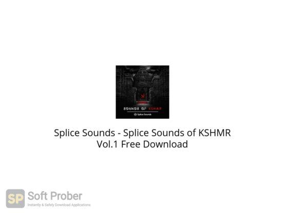 Splice Sounds Splice Sounds of KSHMR Vol.1 Free Download-Softprober.com